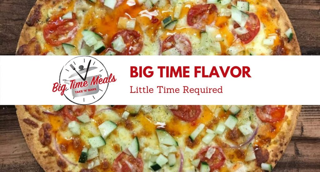 Big Time Meals | Big Time Flavor | Little Time Required