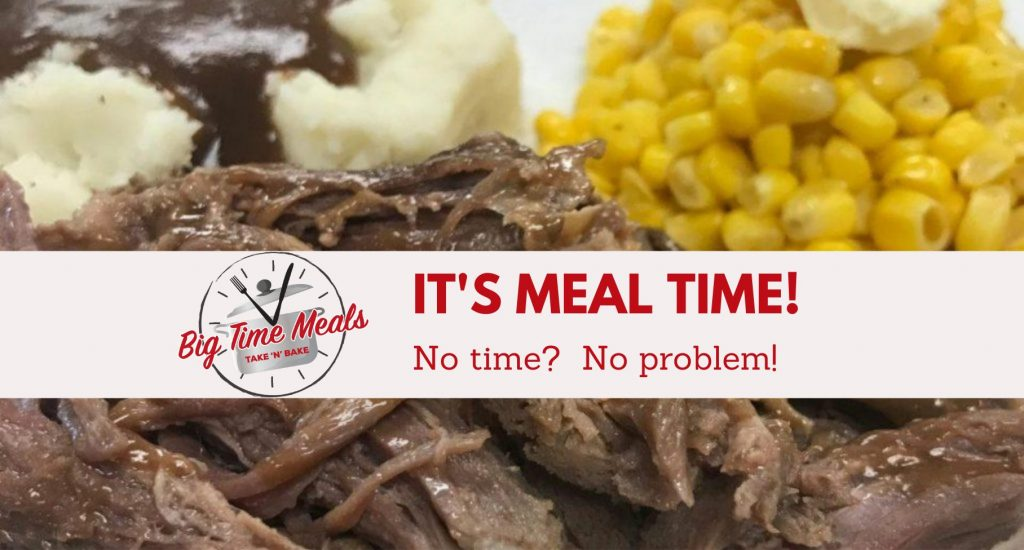 Big Time Meals | It's Meal Time